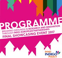 FINAL SHOWCASING EVENT 2017 : INDIGO Projects - Breaking grounds in research and innovation through Indo-European partnerships