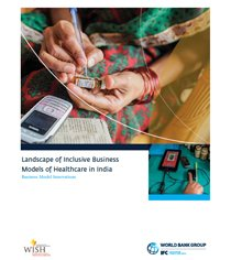 Landscape of Inclusive Business Models of Healthcare in India