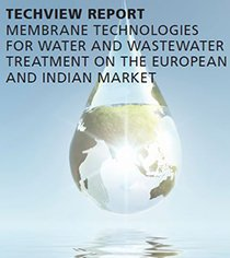 MEMBRANE TECHNOLOGIES FOR WATER AND WASTEWATER TREATMENT ON THE EUROPEAN AND INDIAN MARKET